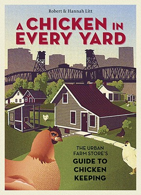 A Chicken in Every Yard By Litt, Robert/ Litt, Hannah